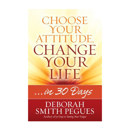 Choose Your Attitude, Change Your Life… in 30 Days